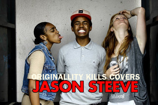 Originallity Kills: Covers Jason Steeve